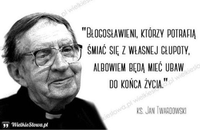 Ks Jan Twardowski Poznałem Wnętrze Dobrego I